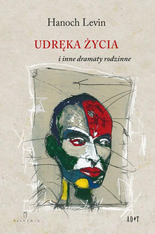 okładka Udręka życia i inne dramaty rodzinne, Książka | Hanoch Levin