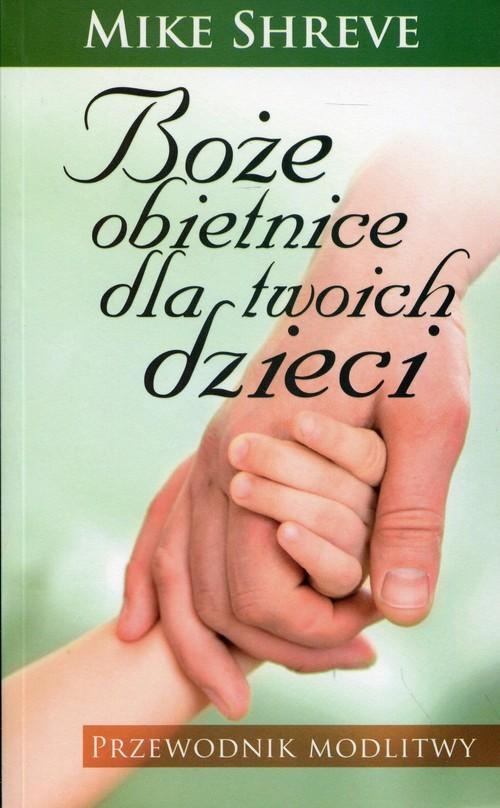 okładka Boże obietnice dla twoich dzieci Przewodnik modlitwy, Książka | Shreve Mike