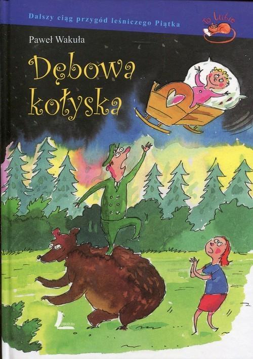 okładka Dębowa kołyska, Książka   Wakuła Paweł