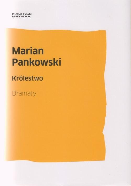 okładka Królestwo Dramaty, Książka   Marian  Pankowski