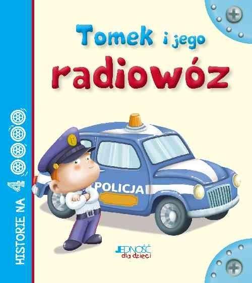 okładka Tomek i jego radiowóz, Książka | Anastasia Zanoncelli; ilustracje: Staf tekst:
