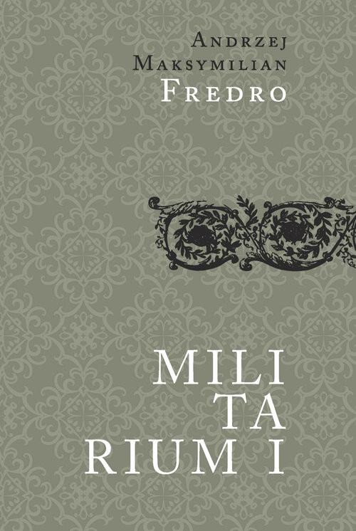 okładka Militarium 1, Książka | Andrzej Maksymilian Fredro