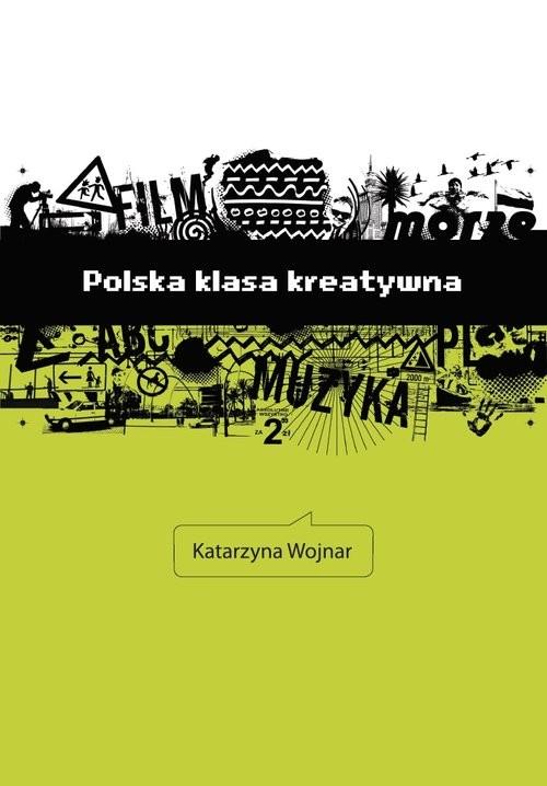 okładka Polska klasa kreatywna, Książka | Wojnar Katarzyna