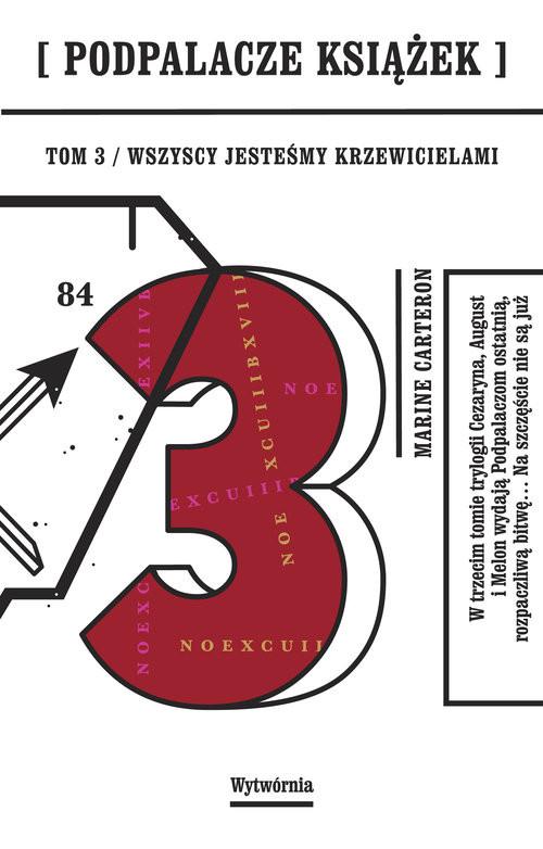 okładka Podpalacze Książek Tom 3 Wszyscy jesteśmy Krzewicielami, Książka | Carteron Marine