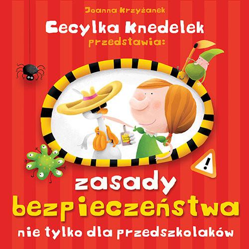 okładka Zasady bezpieczeństwa nie tylko dla przedszkolaków, Książka | Joanna  Krzyżanek