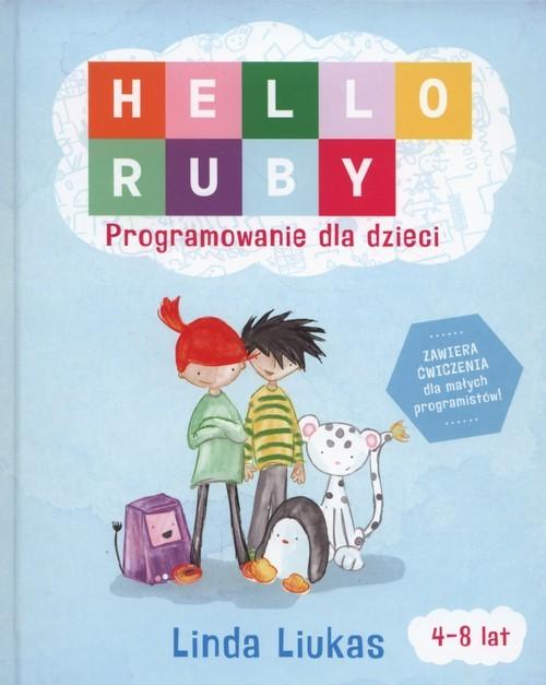 okładka Hello Ruby Programowanie dla dzieci, Książka | Liukas Linda