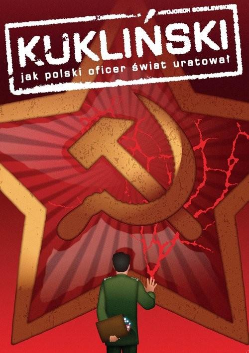 okładka Kukliński Jak polski oficer świat uratował, Książka | Sobolewski Wojciech