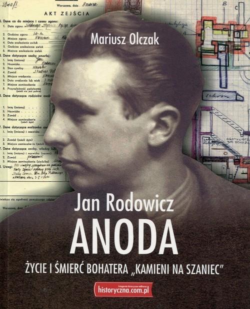 """okładka Jan Rodowicz Anoda Życie i śmierć bohatera """"Kamieni na szaniec"""", Książka   Olczak Mariusz"""