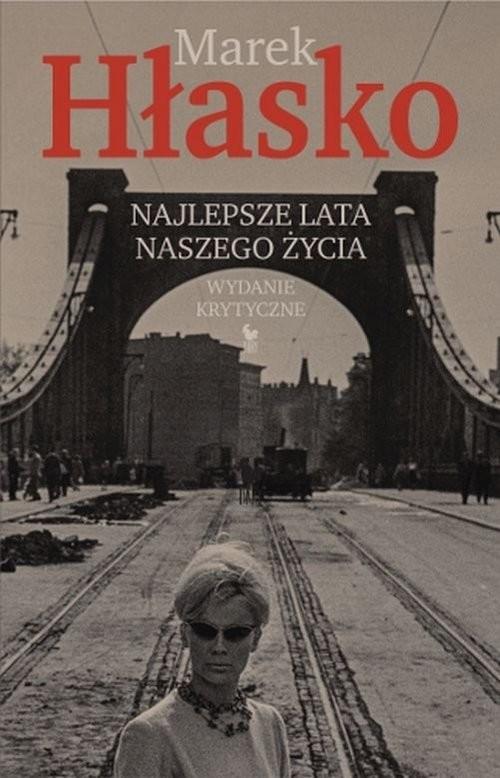 okładka Najlepsze lata naszego życia Wydanie krytyczne, Książka   Hłasko Marek