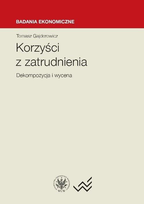 okładka Korzyści z zatrudnienia dekompozycja i wycena, Książka | Gajderowicz Tomasz