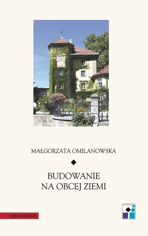okładka Budowanie na obcej ziemi, Książka   Omilanowska Małgorzata