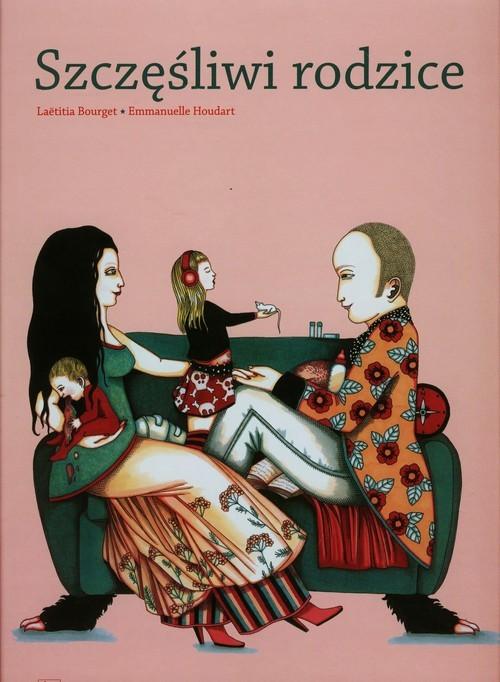 okładka Szczęśliwi rodzice, Książka | Laetitia Bourget, Emmanuelle Houdart