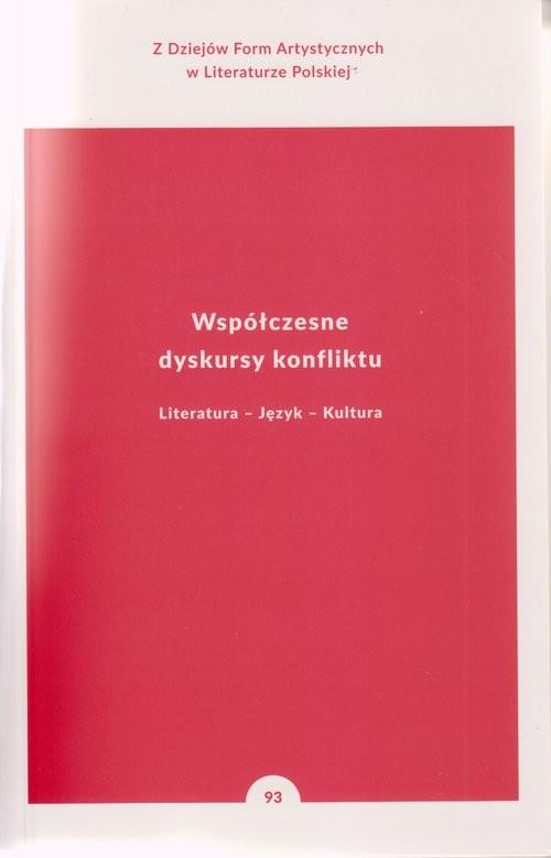 okładka Współczesne dyskursy konfliktu Literatura - Język - Kultura, Książka | Włodzimierz  Bolecki, Wojciech Soliński, Gorcz
