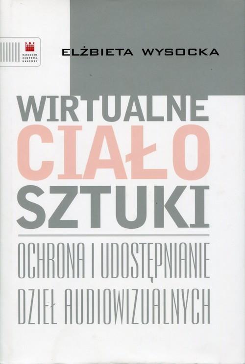 okładka Wirtualne ciało sztuki, Książka | Wysocka Elżbieta