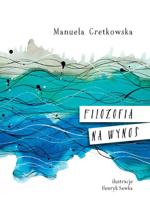 okładka Filozofia na wynos, Książka | Manuela Gretkowska