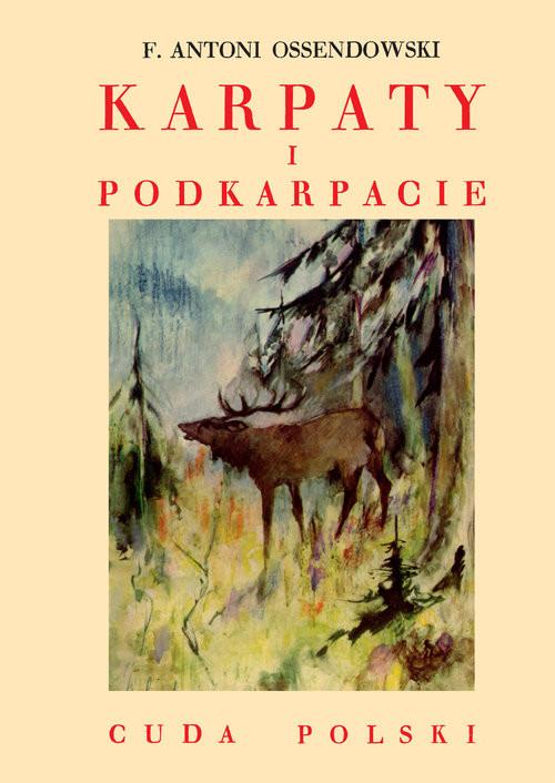 okładka Karpaty i Podkarpacie, Książka | Antoni Ferdynand Ossendowski