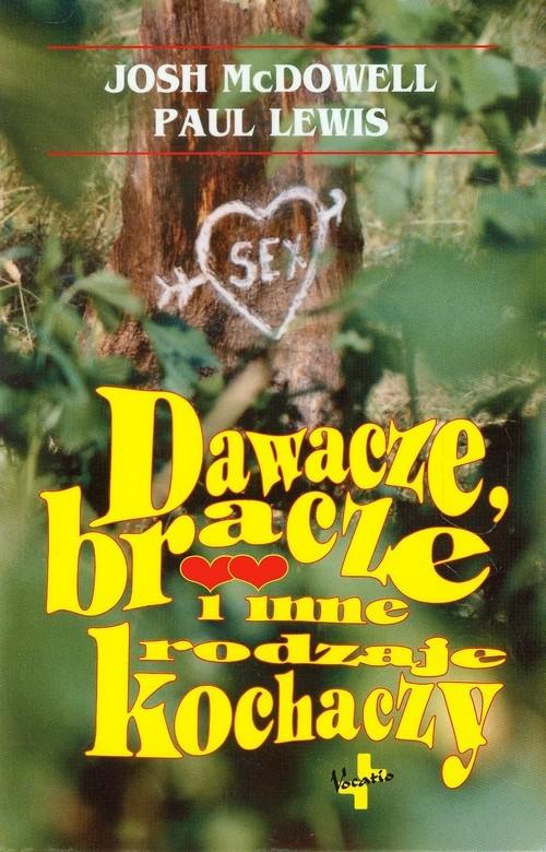 okładka Dawacze bracze i inne rodzaje kochaczy, Książka | Josh  McDowell, Paul Lewis