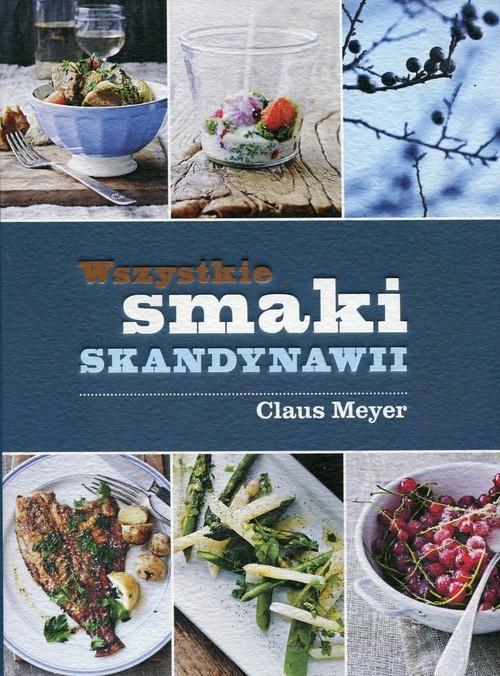 okładka Wszystkie smaki Skandynawii, Książka | Meyer Claus