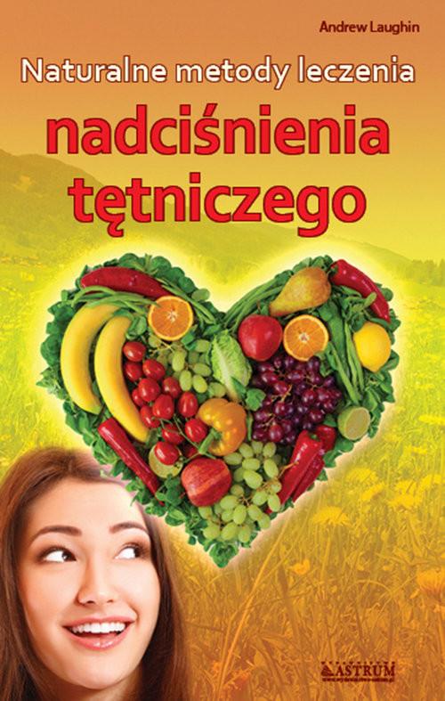okładka Skuteczne metody leczenia nadciśnienia tętniczego, Książka | Laughin Andrew
