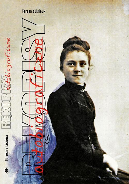 okładka Rękopisy autobiograficzne, Książka   z Lisieux Teresa