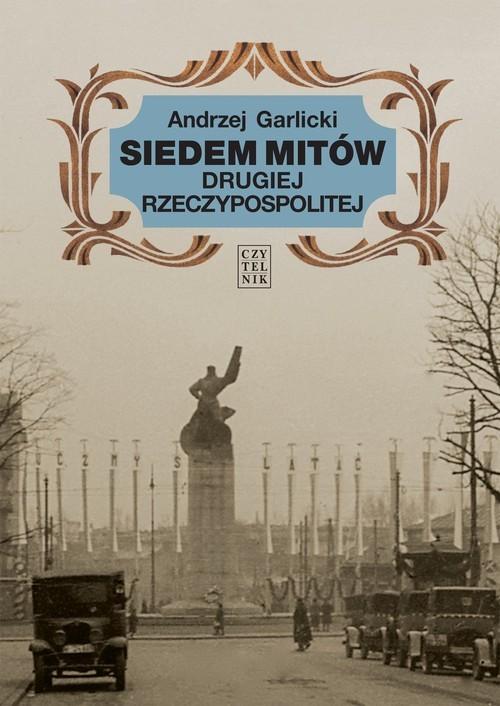 okładka Siedem mitów Drugiej Rzeczypospolitej, Książka | Garlicki Andrzej