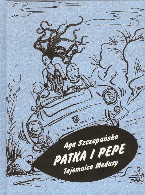 okładka Patka i Pepe Tajemnica Meduzy, Książka | Szczepańska Aga
