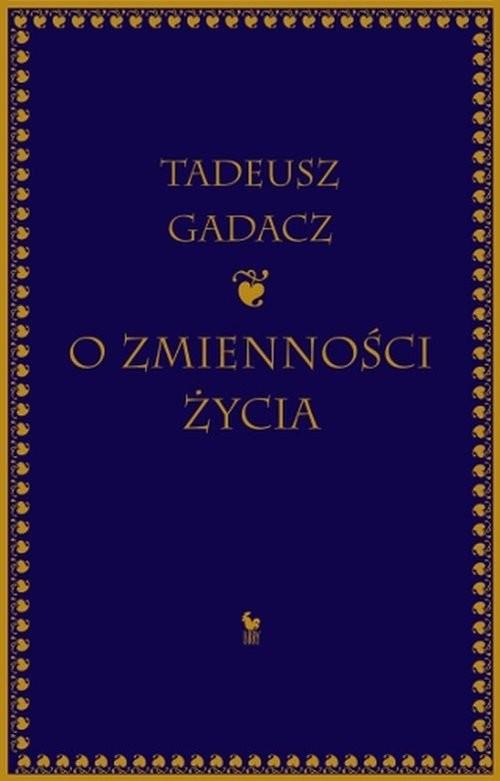 okładka O zmienności życia, Książka | Gadacz Tadeusz