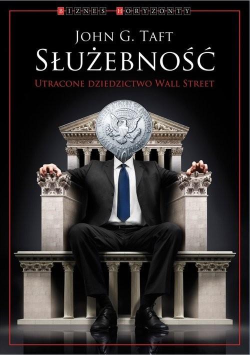 okładka Służebność Utracone dziedzictwo Wall Street, Książka | John G. Taft