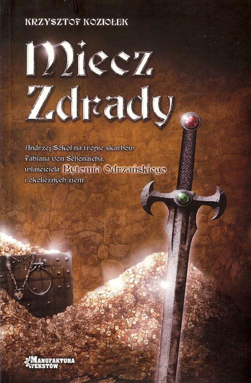 okładka Miecz zdrady, Książka | Krzysztof Koziołek