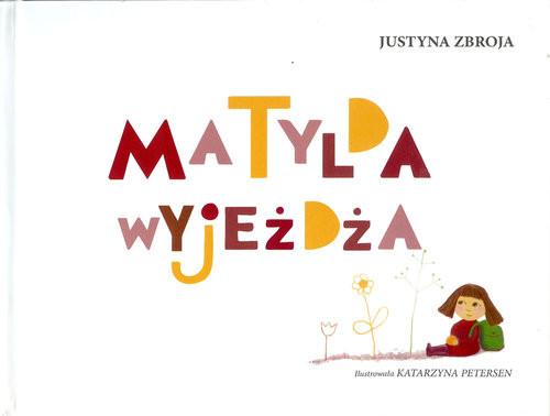 okładka Matylda wyjeżdża, Książka | Zbroja Justyna