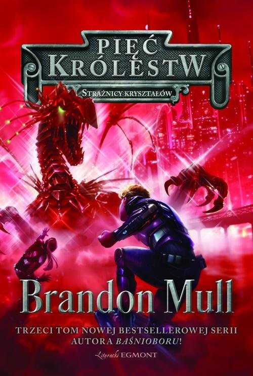 okładka Pięć Królestw Tom 3 Strażnicy Kryształówksiążka      Mull Brandon