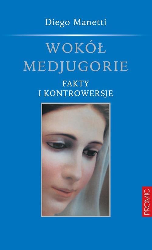okładka Wokół Medjugorie Fakty i kontrowersje, Książka | Manetti Diego