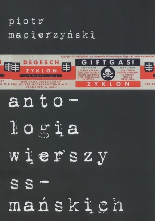 okładka Antologia wierszy ss-mańskich, Książka | Macierzyński Piotr
