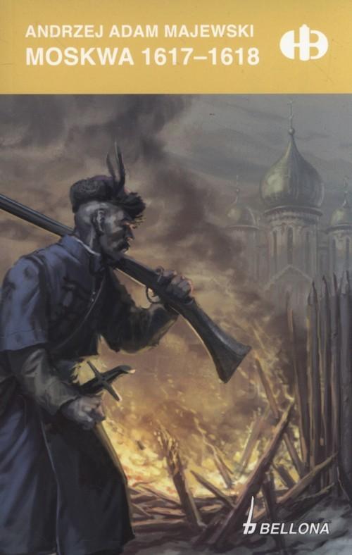 okładka Moskwa 1617-1618, Książka | Andrzej Adam Majewski