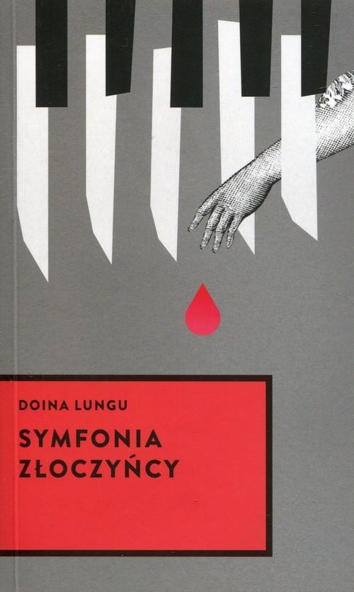 okładka Symfonia złoczyńcy, Książka | Lungu Doina