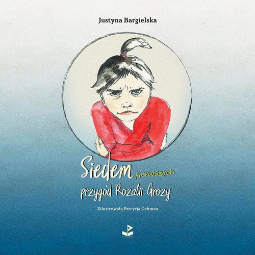 okładka Siedem pierwszych przygód Rozalii Grozy, Książka | Justyna Bargielska