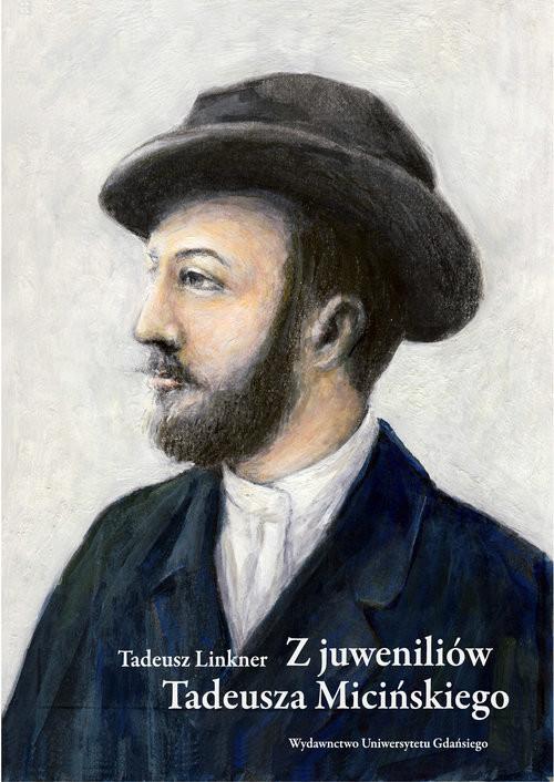 okładka Z juweniliów Tadeusza Micińskiego, Książka | Linkner Tadeusz