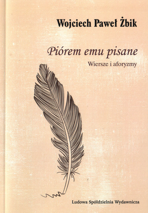 Piórem Emu Pisane Wiersze I Aforyzmy Wojciech Paweł żbik