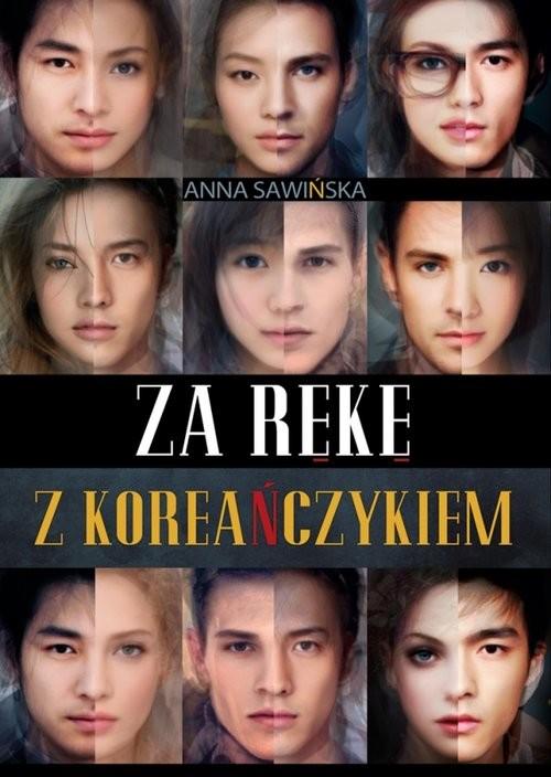 okładka Za rękę z Koreańczykiem, Książka | Sawińska Anna