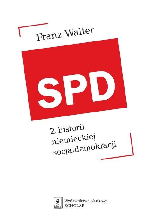 okładka SPD Z historii niemieckiej socjaldemokracji, Książka | Franz Walter