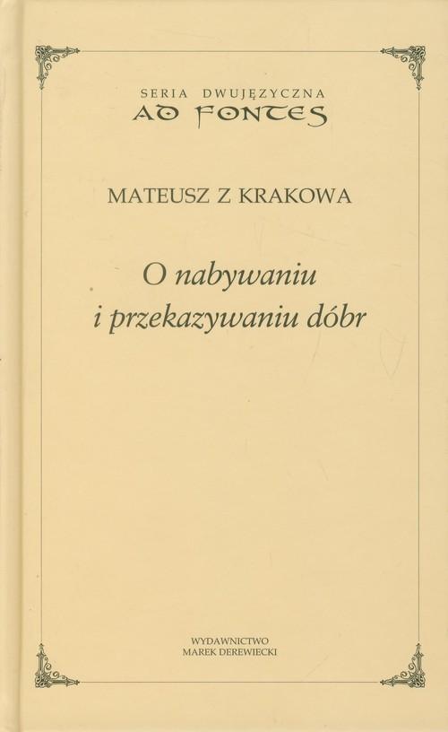 okładka O nabywaniu i przekazywaniu dóbr, Książka   z Krakowa Mateusz