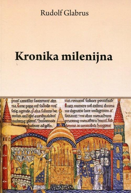 okładka Kronika milenijna, Książka   Glabrus Rudolf