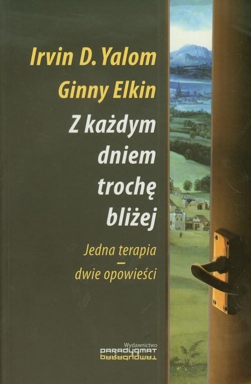 okładka Z każdym dniem trochę bliżej Jedna terapia - dwie opowieściksiążka |  | Irvin D. Yalom, Ginny Elkin