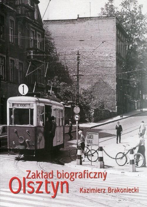 okładka Zakład biograficzny Olsztyn, Książka | Kazimierz  Brakoniecki