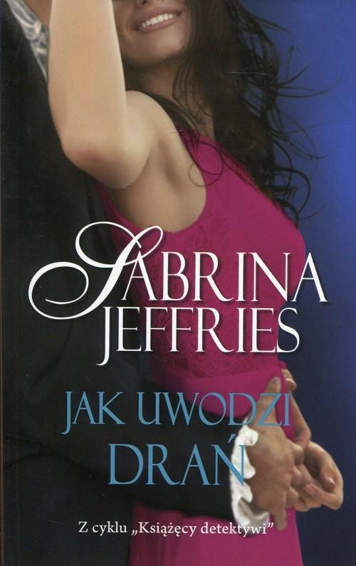 okładka Jak uwodzi drań, Książka | Jeffries Sabrina