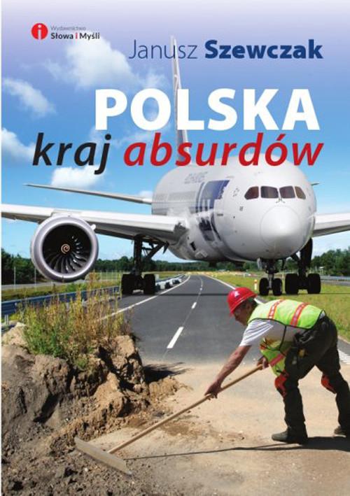 okładka Polska kraj absurdów, Książka | Szewczak Janusz