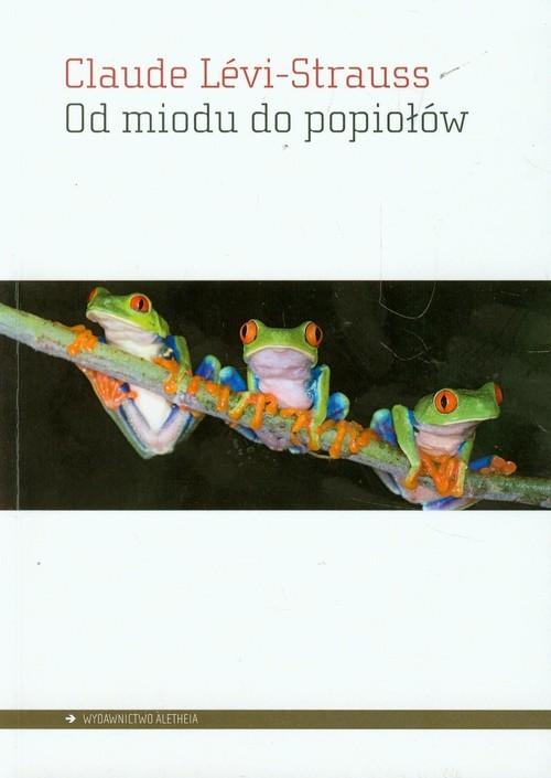okładka Od miodu do popiołów, Książka | Levi-Strauss Claude