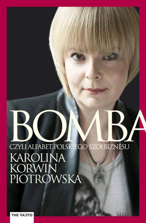 okładka Bomba Alfabet polskiego szołbiznesu, Książka | Karolina Korwin-Piotrowska