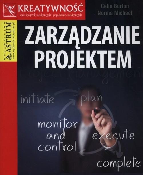 okładka Zarządzanie projektem, Książka | Celia Burton, Norma Michael