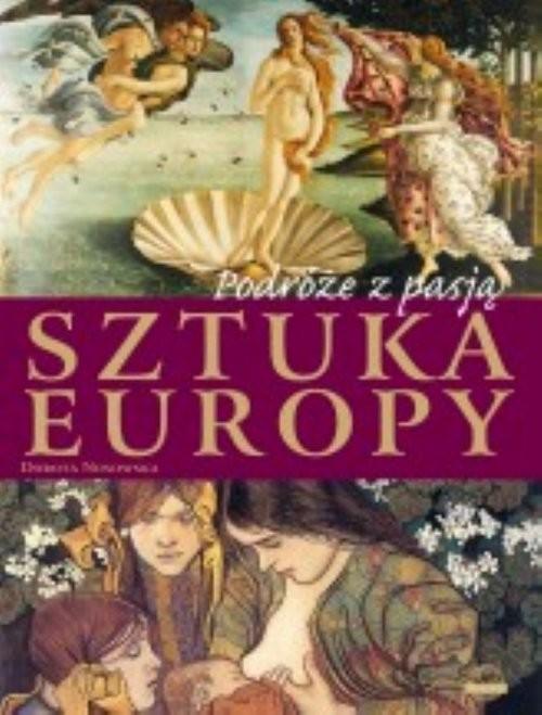 okładka Podróże z pasją. Sztuka Europy, Książka | Wojtyczka I.